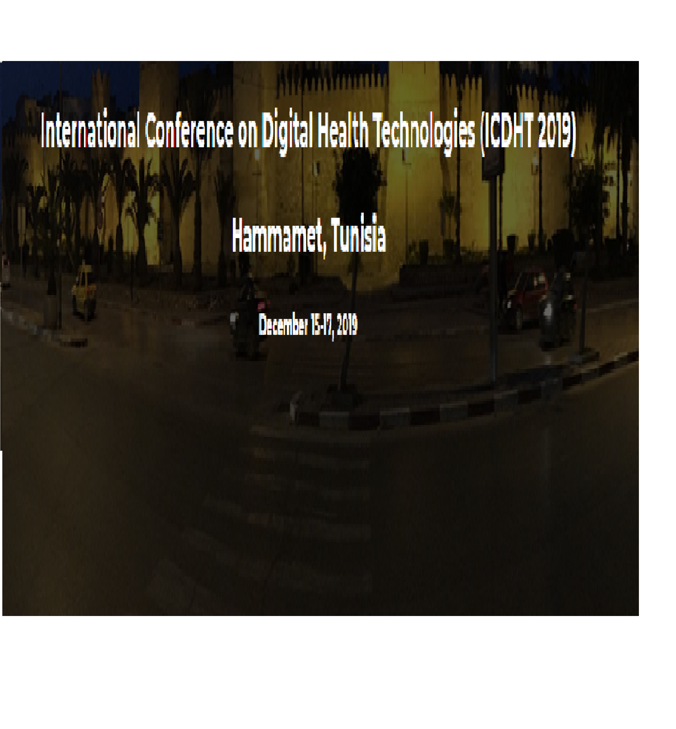 "International Conference on Digital Health Technologies""ICDHT 2019"""