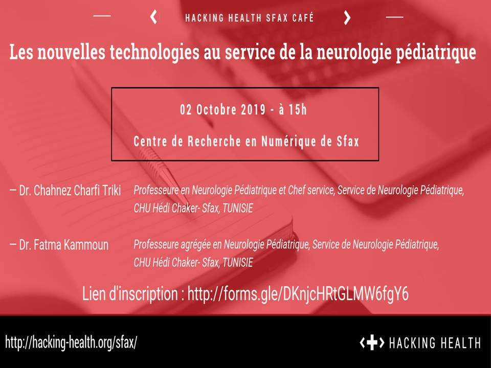 "Hacking Health Sfax Coffee: ""New Technologies for Pediatric Neurology"""